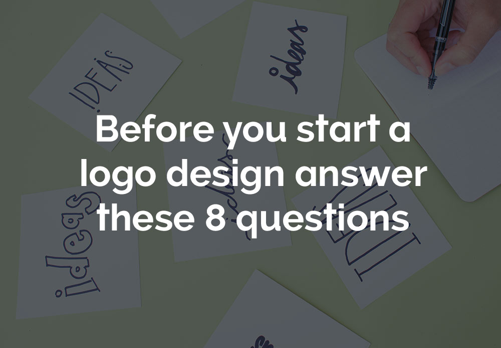 Before you start a logo design answer these 8 questions